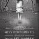 Miss Peregrine's Home For Peculiar Children Epub